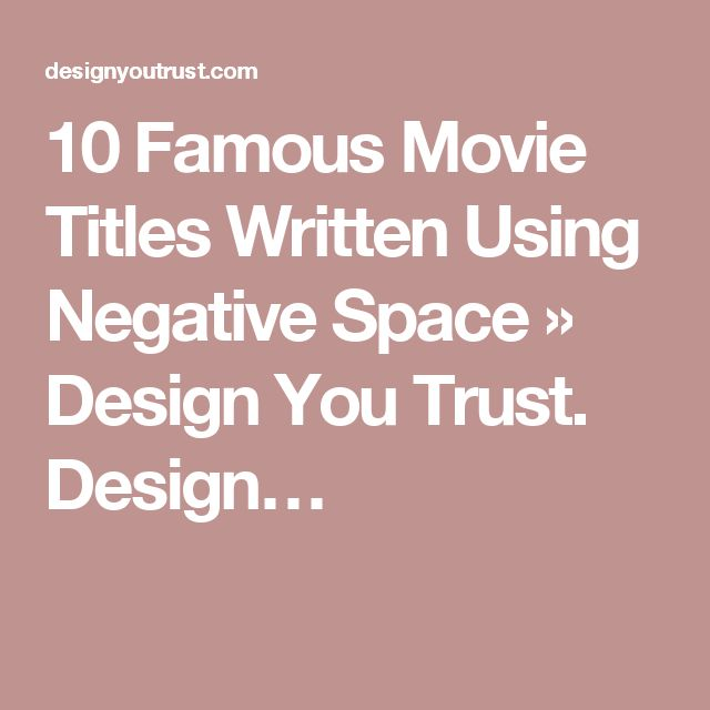 10 Famous Movie Titles Written Using Negative Space » Design You Trust. Design…