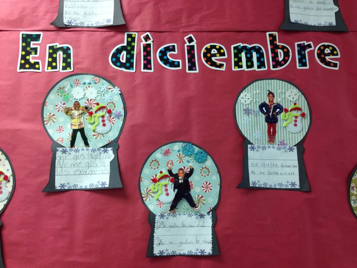 Spanish bulletin board- en diciembre- students had to write two sentences of what they like and dislike about december. Crafty snowglobes! Español Verb gustar - me gusta- no me gusta