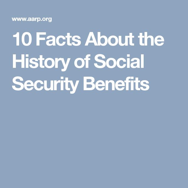 10 Facts About the History of Social Security Benefits