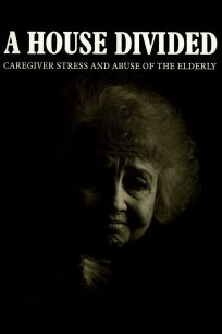 A House Divided: Caregiver Stress and Elder Abuse by Lyn Wright - NFB
