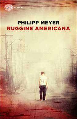 Philipp Meyer, Ruggine americana, Super ET