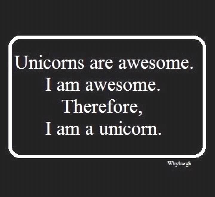 Funny-Best-Sayings-Life-Humorous-Hilarious-Quotes http://www.quotesonimages.com/14891/unicorns-are-awesome-i-am