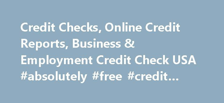 Credit Checks, Online Credit Reports, Business & Employment Credit Check USA #absolutely #free #credit #report http://credits.remmont.com/credit-checks-online-credit-reports-business-employment-credit-check-usa-absolutely-free-credit-report/  #credit check online # Fast Tenant Credit Check Need a Credit Check? Contact AAA Credit Screening Services Getting a credit check on new employees, tenants, and other businesses can be an important step when it comes to protecting yourself. A…  Read…