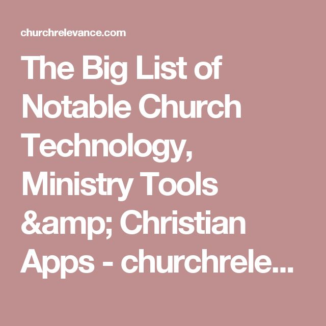 The Big List of Notable Church Technology, Ministry Tools & Christian Apps - churchrelevance.com