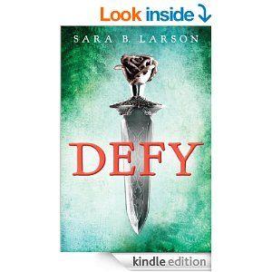 Amazon.com: Defy eBook: Sara B. Larson: Kindle Store