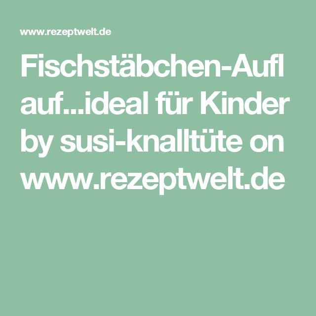 Fischstäbchen-Auflauf...ideal für Kinder by susi-knalltüte on www.rezeptwelt.de