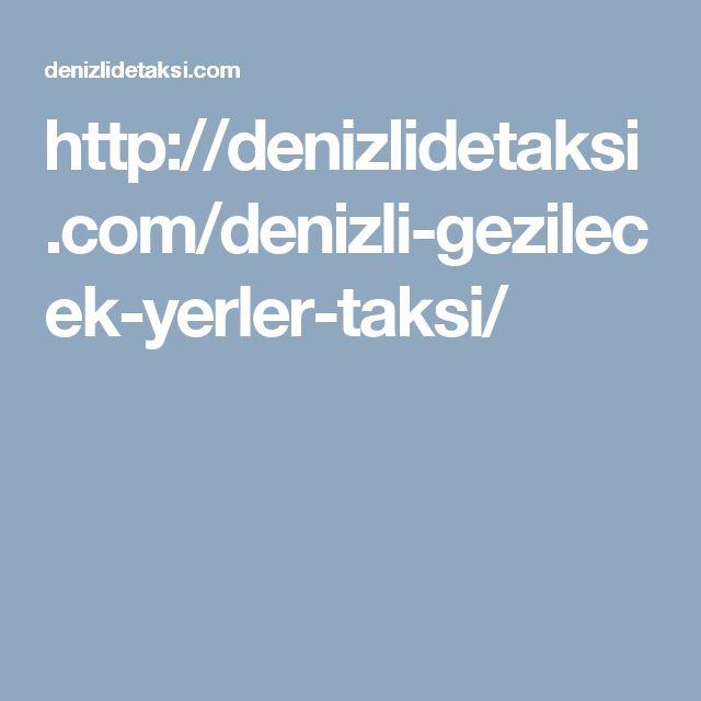 http://denizlidetaksi.com/denizli-gezilecek-yerler-taksi/