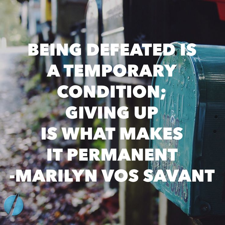 """Being defeated is a temporary condition; giving up is what makes it permanent."" ~ Marilyn Vos Savant #Quote #Success #Defeat #DontGiveUp #Inspire #Motivate"