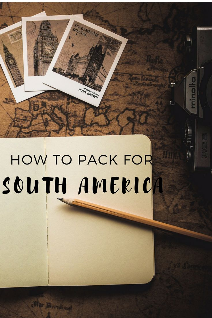Whether you plan ahead or just throw things in a bag here are things I'll be packing for my South America Adventure.