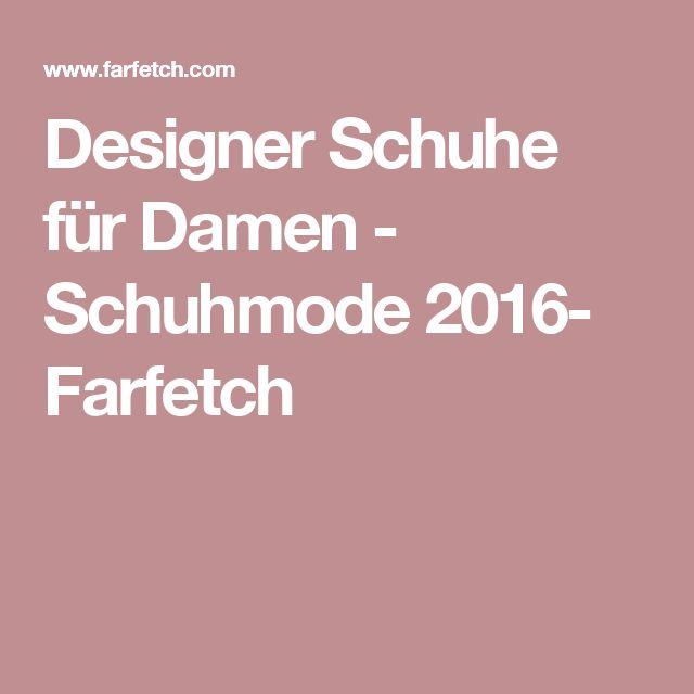 Designer Schuhe für Damen - Schuhmode 2016- Farfetch