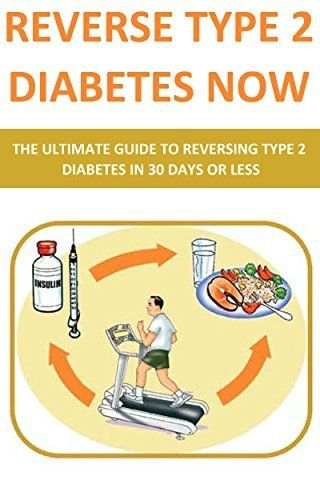 Reverse Type 2 Diabetes NOW: The Ultimate Guide To Reversing Type 2 Diabetes In 30 Days Or Less (diabetes cookbook, diabetes for dummies, diabetes symptoms, ... diabetic and sugar free, diabetes, diets) by Bill Kurrs, http://www.amazon.com/dp/B00N84NM3C/ref=cm_sw_r_pi_dp_8c3hub0A7B2SE