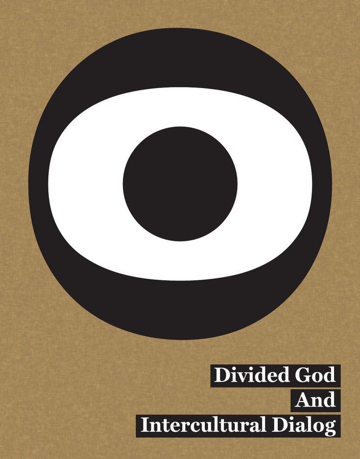 Divided God and Intercultural Dialog - BOOK  Project of Intercultural dialog,  January 2007 - Jun 2008;  www.pozitiv.si/dividedgod/