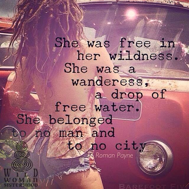 She was free in her Wildness!!  --------------------------------- Photo: Brooke Hampton  WILD WOMAN SISTERHOOD  #WildWomanSisterhood