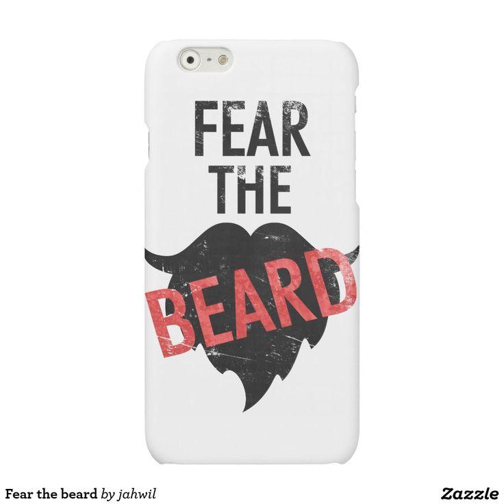 Fear the beard matte iPhone 6 case #fearthebeard #funnydesign #beard #mustache #goatee #coolgifts