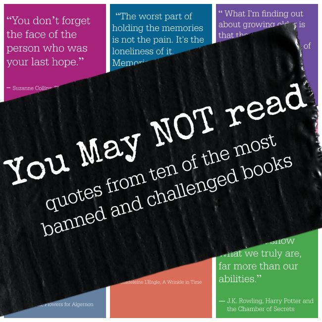 Beautiful, inspiring quotes from books that have been banned or challenged.