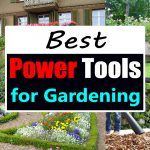 Best Power Tools For Gardening | Garden Power Tools
