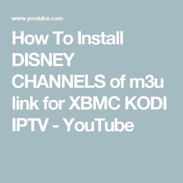 How To Install DISNEY CHANNELS of m3u link for XBMC   KODI   IPTV - YouTube