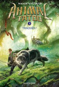 Animal Tatoo, Les Traqués, Tome 2 - Bayard Pages