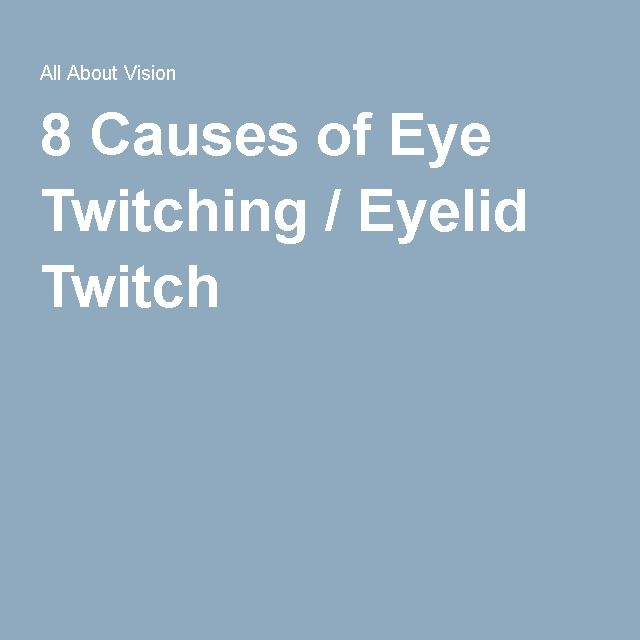 8 Causes of Eye Twitching / Eyelid Twitch