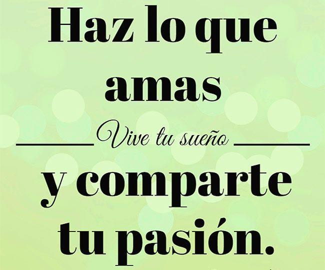 Haz lo que amas, vive tu sueño y comparte tu pasión. Que tengáis un buen día amig@s!