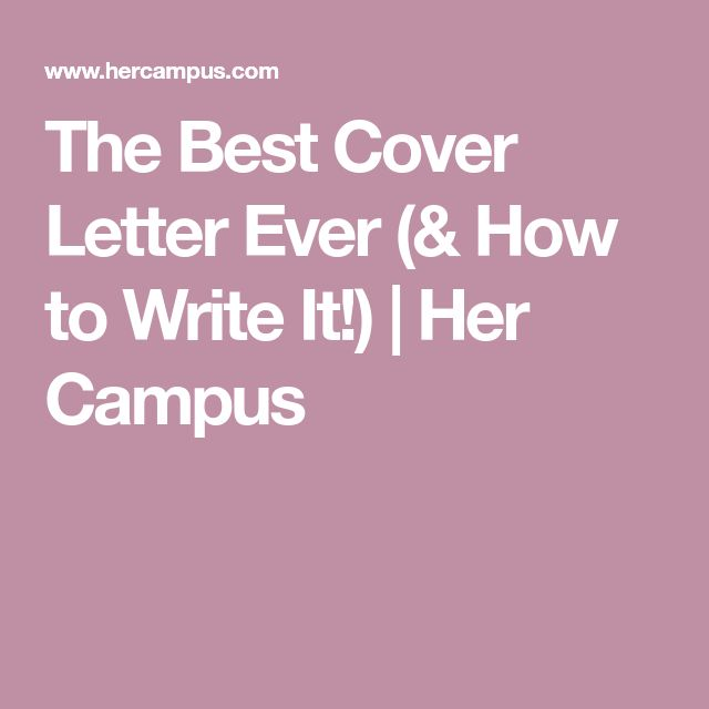 The Best Cover Letter Ever (& How to Write It!) | Her Campus