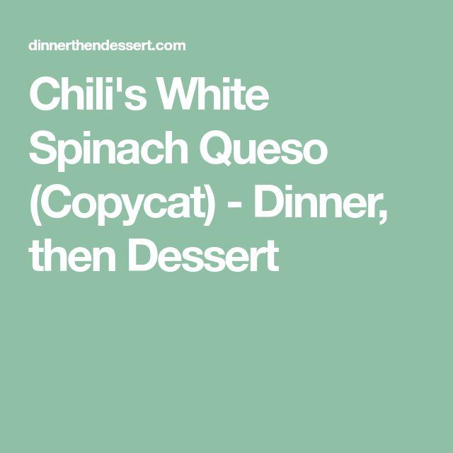 Chili's White Spinach Queso (Copycat) - Dinner, then Dessert