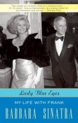 In Lady Blue Eyes, Barbara Sinatra's first public love letter to the husband she adored, she celebrates the sensational singer, possessive mate, sexy heartthrob, and devoted friend that she found in Frank.