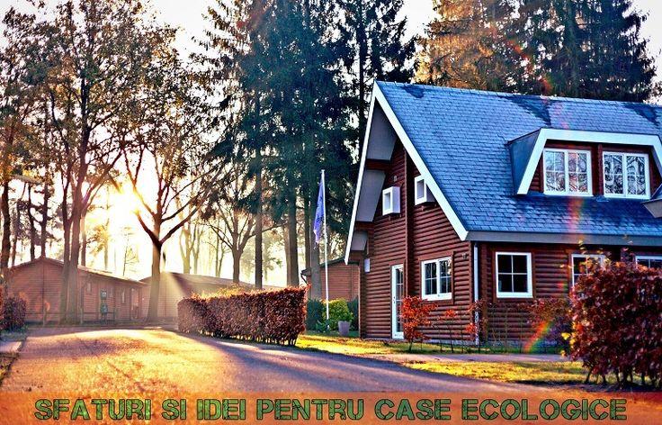25 Sfaturi pentru a ne bucura de un stil de viață ecologic și în armonie cu natura. Descoperă cum să construiești o casă ecologică !