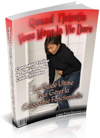 """""""Comment Gérer le Syndrome du Côlon Irritable""""  Le guide Ultime pour Gérer la Colopathie Fonctionnelle"""