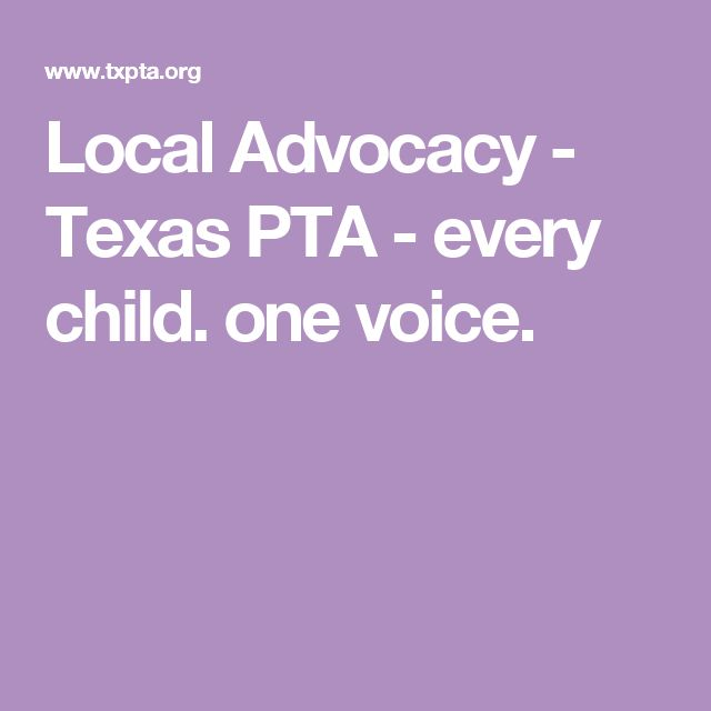 Local Advocacy - Texas PTA - every child. one voice.