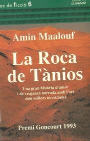 La Roca de Tànios, d'Amin Maalouf