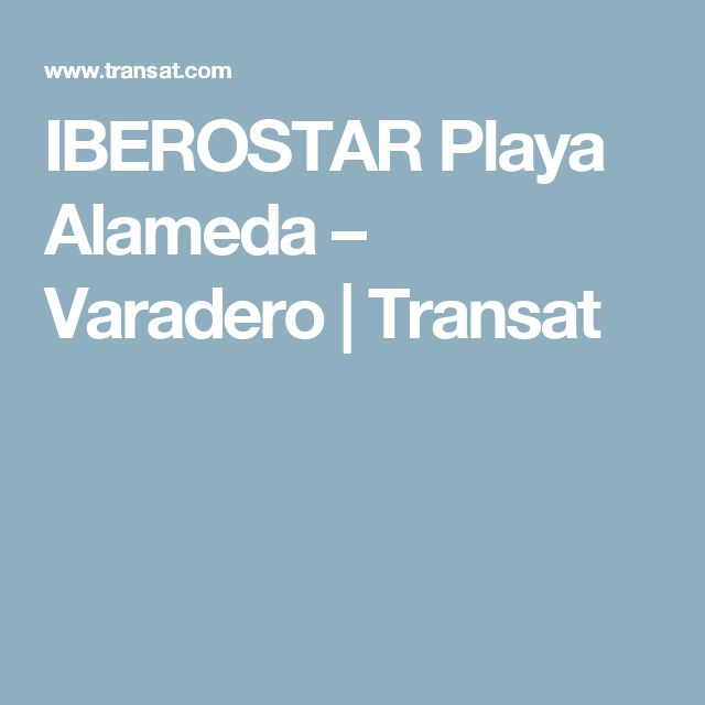 IBEROSTAR Playa Alameda – Varadero | Transat