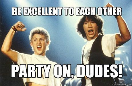 Image result for bill and ted's excellent adventure quotes