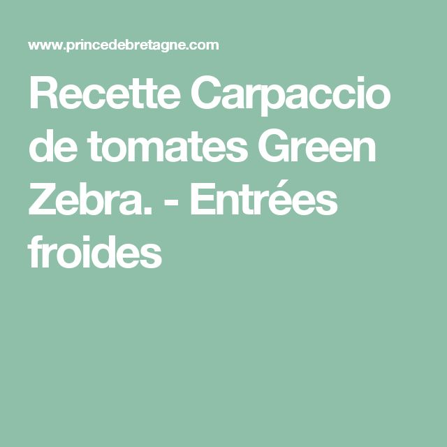 Recette Carpaccio de tomates Green Zebra. - Entrées froides