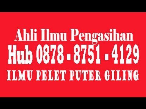 Ritual pelet Puter Giling, Hub Hp 0878 8751 4129, Bisa Untuk Sesama Pria