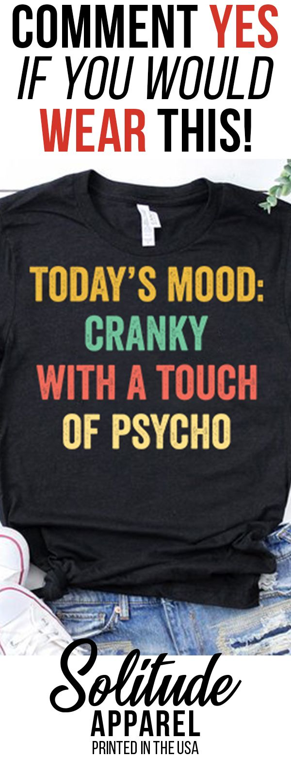 Today's Mood- Funny Shirt
