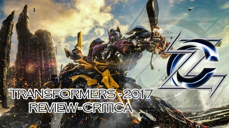 "TRANSFORMERS 5 ""The Last Knight 2017"" (El ultimo Caballero) RESEÑA - CRI..."