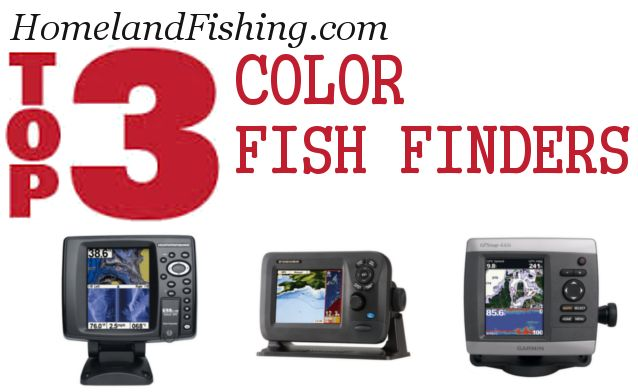 Homeland fishing 39 s 3 best color fish finders fishing for Best ice fishing fish finder