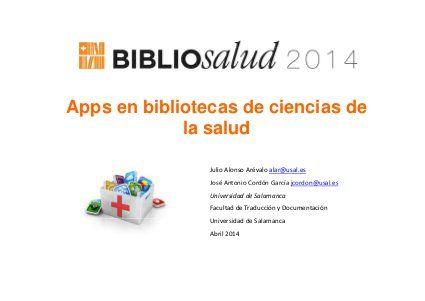 Apps en bibliotecas de ciencias de la salud http://www.slideshare.net/jalonsoarevalo/apps-en-bibliotecas-de-ciencias-de-la-salud?utm_source=slideshow&utm_medium=ssemail&utm_campaign=upload_digest