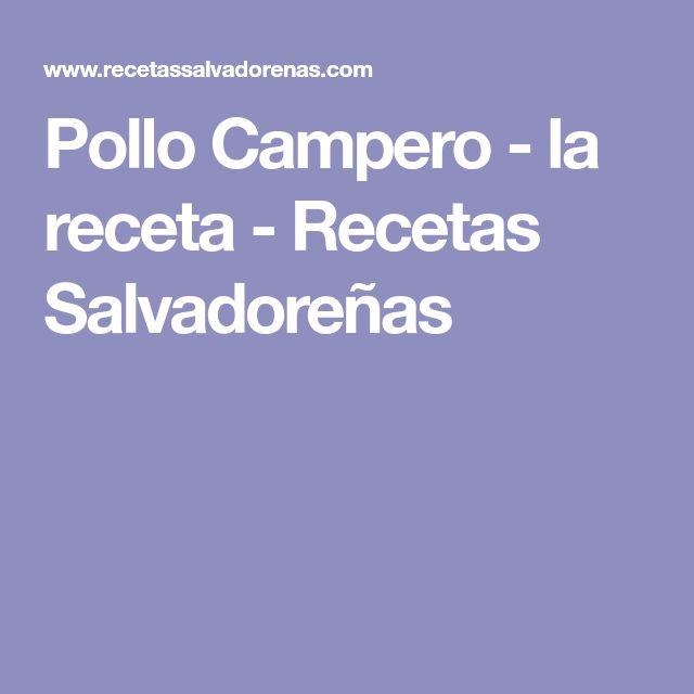 Pollo Campero - la receta - Recetas Salvadoreñas