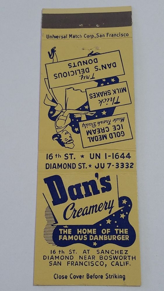 DAN S CREAMERY SAN FRANCISCO CALIFORNIA  #Matchcover To order your Business' own branded #matchbooks or #matchboxes GoTo: www.GetMatches.com or Call 800.695.7331 TODAY!