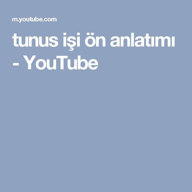 tunus işi ön anlatımı - YouTube