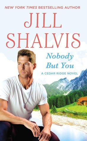 Nobody But You by Jill Shalvis is book three in the Cedar Ridge series. I didn't really like book two in the series, (and you can check out my review here for that book), but I love Jill Shal…