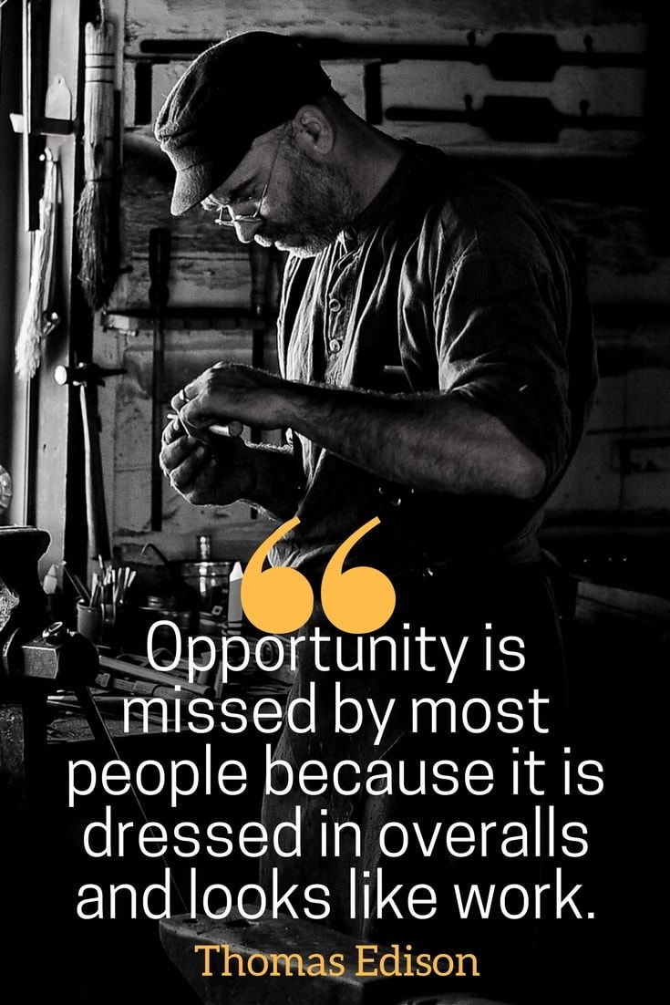 hard work pays off quotes -- Opportunity is missed by most people because it is dressed in overalls and looks like work.