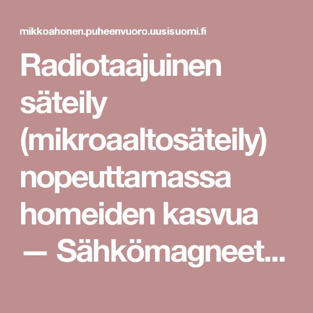 Radiotaajuinen säteily (mikroaaltosäteily) nopeuttamassa homeiden kasvua — Sähkömagneettiset kentät ja terveys - Mikko Ahonen