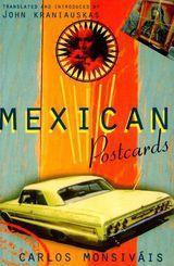 MEXICAN POSTCARDS ~ CARLOS MONSIVÁIS ~ EDITED, TRANSLATED, AND INTRODUCED BY JOHN KRANIAUSKAS ~ VERSO BOOKS ~ 2000