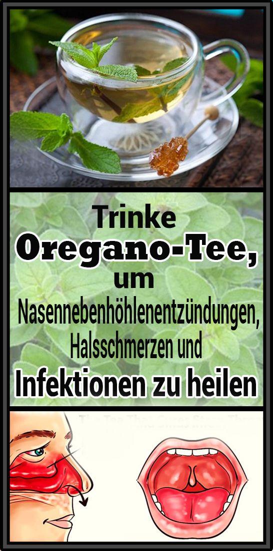 Trinke Oregano-Tee, um Nasennebenhöhlenentzündungen, Halsschmerzen und Infektionen zu heilen – Tina