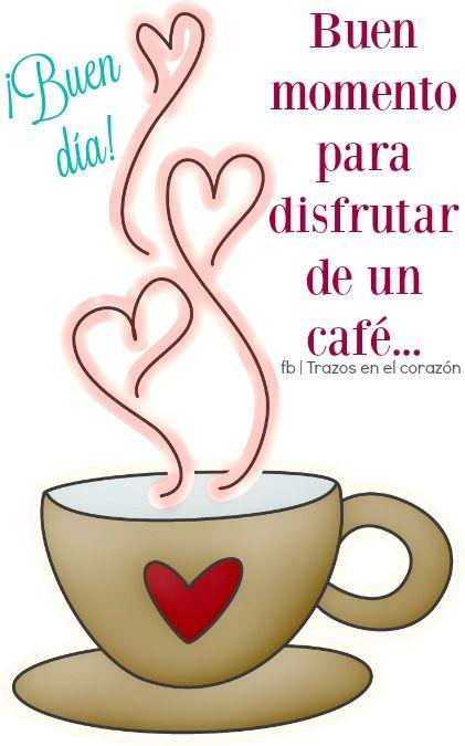 ¡Buen día! Buen momento para disfrutar de un café...