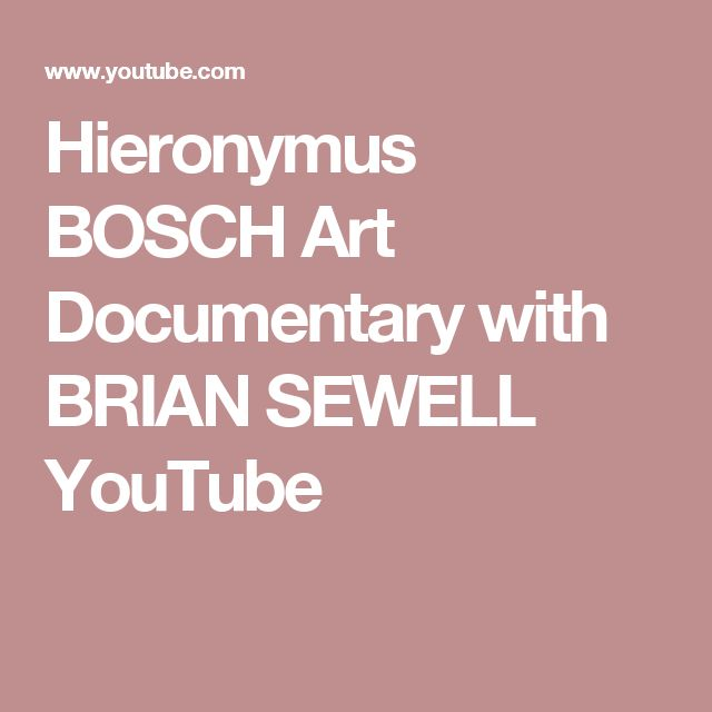 Hieronymus BOSCH Art Documentary with BRIAN SEWELL    YouTube