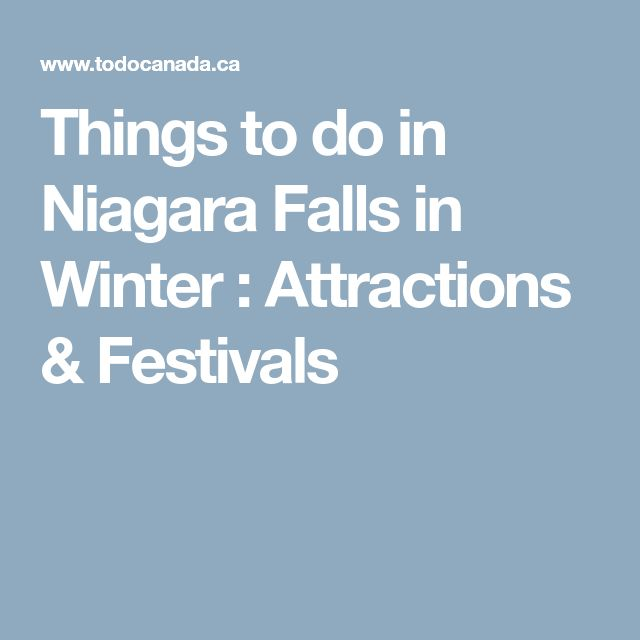 Things to do in Niagara Falls in Winter : Attractions & Festivals